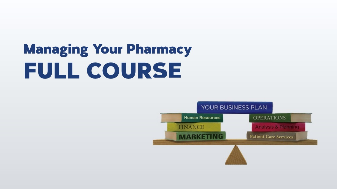 Managing your pharmacy: the business essentials (full program)