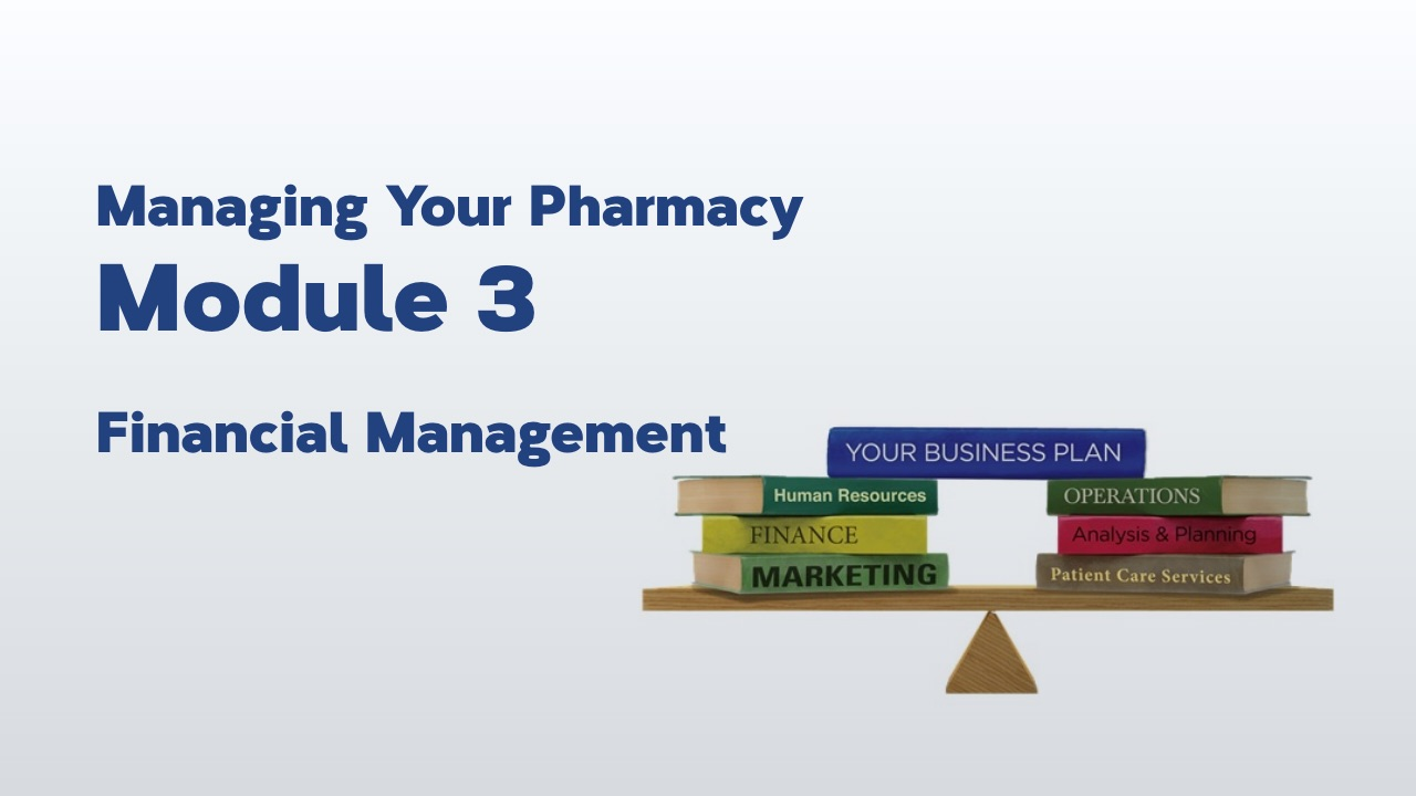 Managing Your Pharmacy: Module 3 – Financial Management