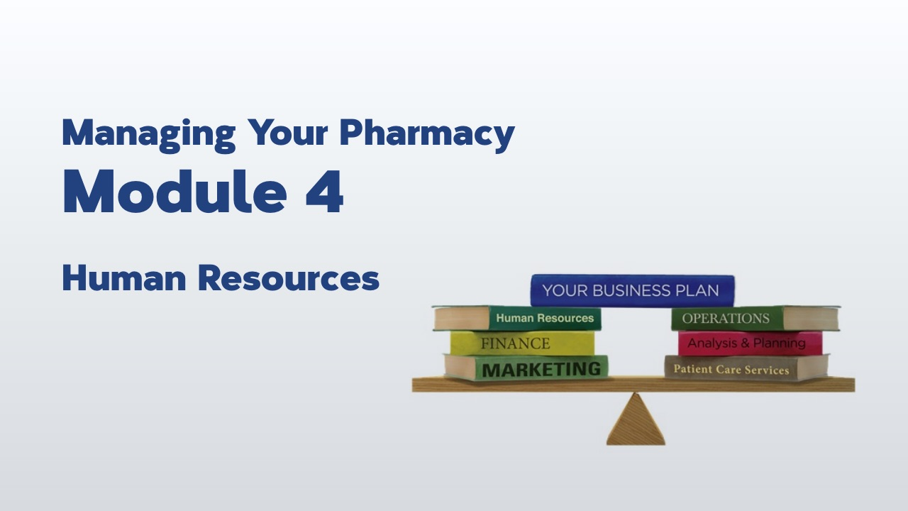 Managing Your Pharmacy: Module 4 – Human Resources