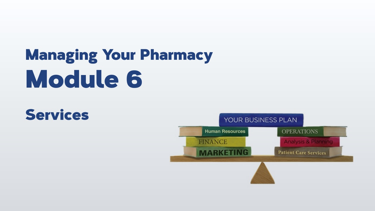 Managing Your Pharmacy: Module 6 – Services